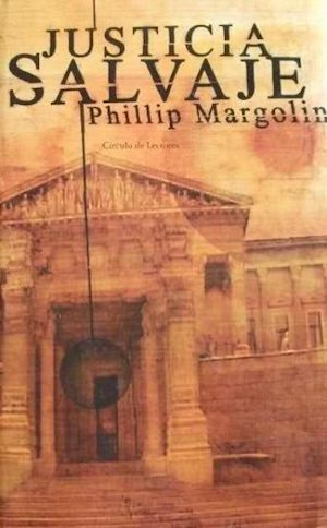 Justicia salvaje – Phillip Margolin (MultiFormato)