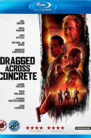 Arrastrado por el concreto ( Dragged Across Concrete )